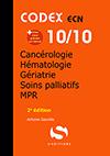 10 - Cancérologie - Hématologie - Gériatrie - Soins palliatifs et douleur - MPR (2e édition